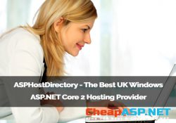 ASPHostDirectory - The Best UK Windows ASP.NET Core 2 Hosting Provider