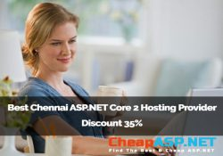 Best Chennai ASP.NET Core 2 Hosting Provider Discount 35%