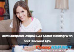 Best European Drupal 8.4.2 Cloud Hosting With SSD Discount 15%
