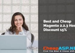 Best and Cheap Magento 2.2.3 Hosting Discount 15%
