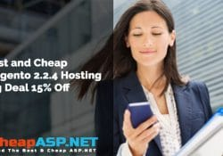Best and Cheap Magento 2.2.4 Hosting Big Deal 15% Off