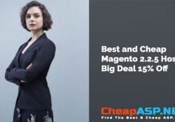 Best and Cheap Magento 2.2.5 Hosting Big Deal 15% Off