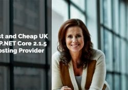 Best and Cheap UK ASP.NET Core 2.1.5 Hosting Provider