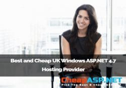 Best and Cheap UK Windows ASP.NET 4.7 Hosting Provider