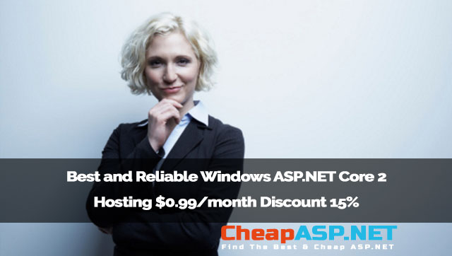 Best and Reliable Windows ASP.NET Core 2 Hosting $0.99/month Discount 15%