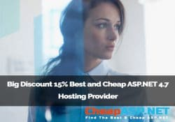 Big Discount 15% Best and Cheap ASP.NET 4.7 Hosting Provider