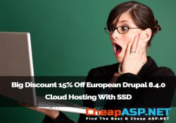 Big Discount 15% Off European Drupal 8.4.0 Cloud Hosting With SSD