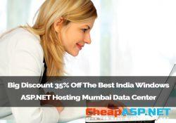 Big Discount 35% Off The Best India Windows ASP.NET Hosting Mumbai Data Center