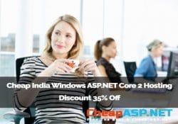 Cheap India Windows ASP.NET Core 2 Hosting Discount 35% Off