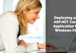 Deploying an ASP.NET Core Application to Windows IIS
