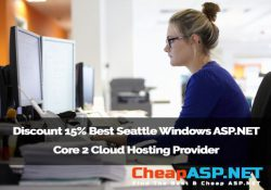 Discount 15% Best Seattle Windows ASP.NET Core 2 Cloud Hosting Provider