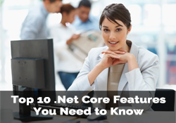 Top 10 .Net Core Features You Need to Know