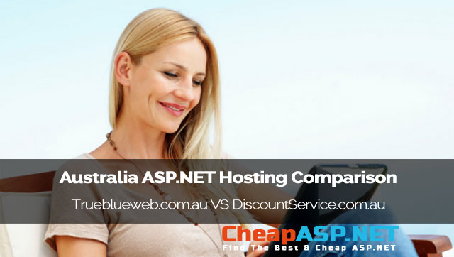Australia ASP.NET Hosting Comparison - Trueblueweb.com.au VS DiscountService.biz
