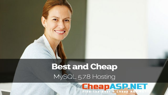 Best and Cheap MySQL 5.7.8 Hosting