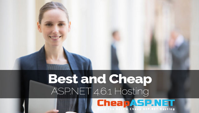 Best and Cheap ASP.NET 4.6.1 Hosting