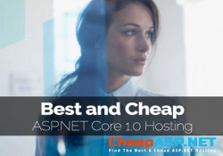 Best and Cheap ASP.NET Core 1.0 Hosting