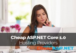 Cheap ASP.NET Core 1.0 Hosting Providers