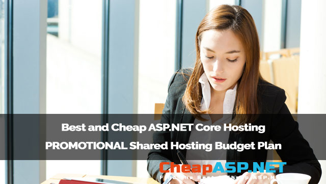 Best and Cheap ASP.NET Core Hosting - PROMOTIONAL Shared Hosting Budget Plan