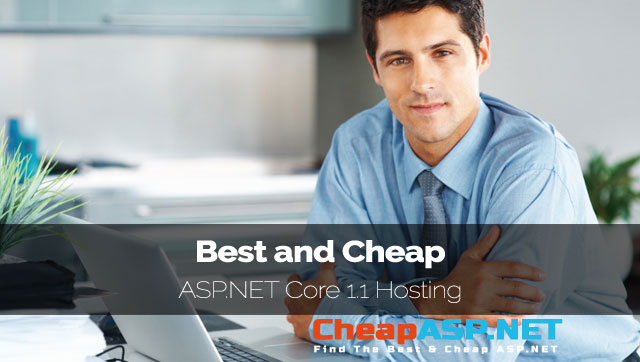Best and Cheap ASP.NET Core 1.1 Hosting Providers