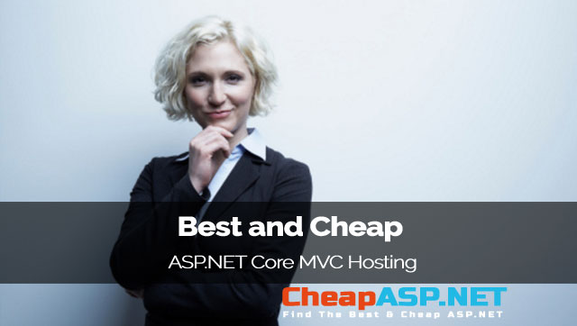 Best and Cheap ASP.NET Core MVC Hosting