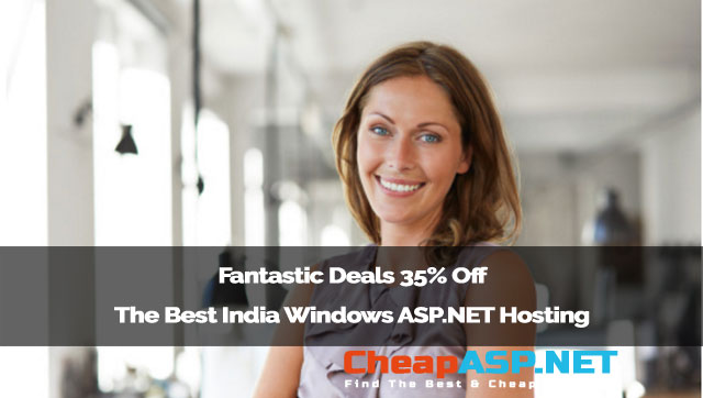 Fantastic Deals 35% Off The Best India Windows ASP.NET Hosting