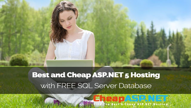Best and Cheap ASP.NET 5 Hosting with FREE SQL Server Database