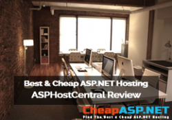 Best and Cheap ASP.NET Hosting – ASPHostCentral Review