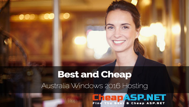 Best and Cheap Australia Windows 2016 Hosting Provider