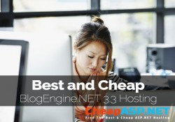 Best and Cheap BlogEngine.NET 3.3 Hosting With Latest ASP.NET Technology