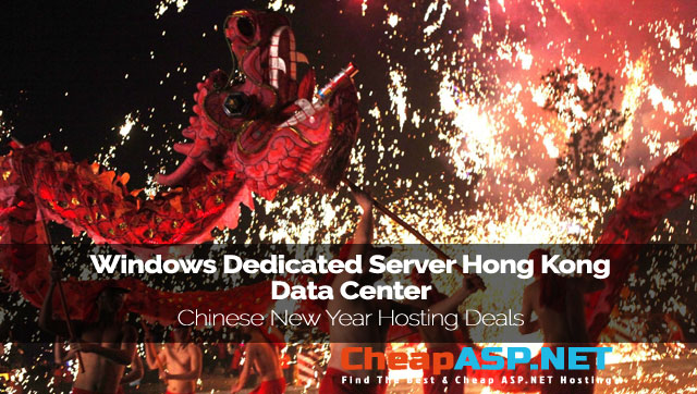 Best and Cheap Windows Dedicated Server Hong Kong Data Center - Chinese New Year Hosting Deals