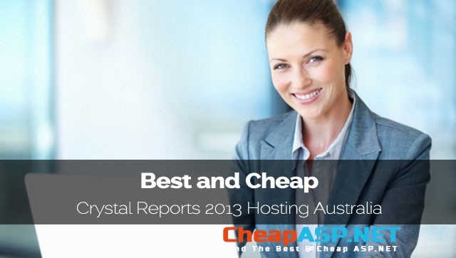 Best and Cheap Crystal Reports 2013 Hosting Australia