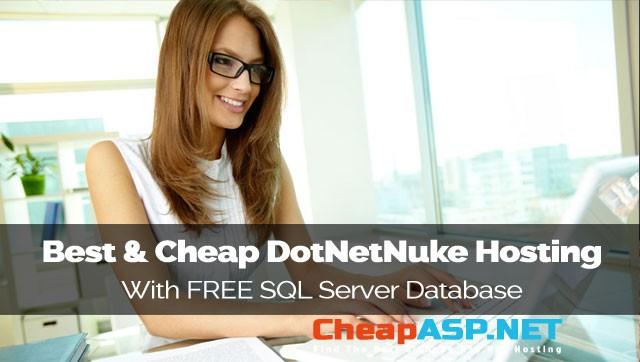 Best and Cheap DotNetNuke Hosting with FREE SQL Server Database