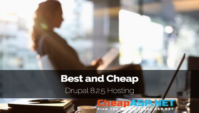 Best and Cheap Drupal 8.2.5 Hosting