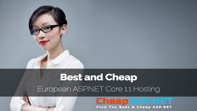 Best and Cheap European ASP.NET Core 1.1 Hosting