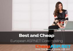 Best and Cheap European ASP.NET Core Hosting