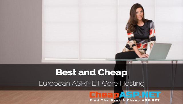 Best and Cheap European ASP.NET Core Hosting
