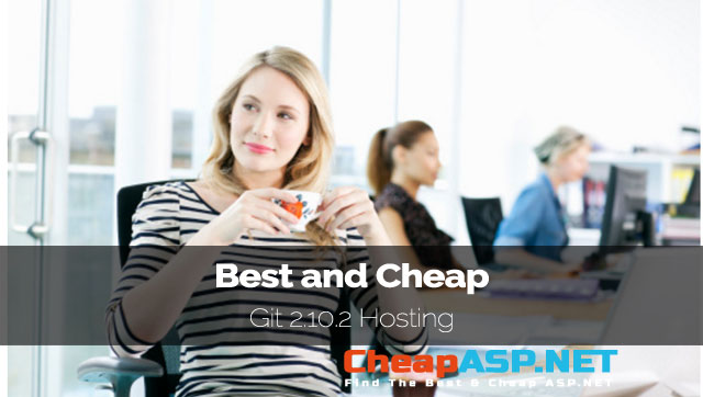 Best and Cheap Git 2.10.2 Hosting