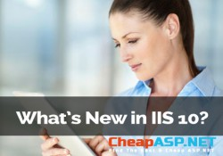 What's New in IIS 10?