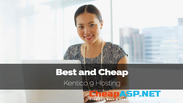 Best and Cheap Kentico 9 Hosting