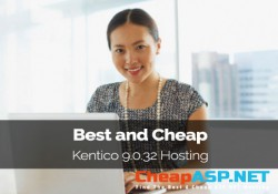 Best and Cheap Kentico 9.0.32 Hosting