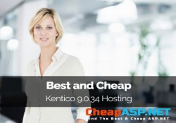 Best and Cheap Kentico 9.0.34 Hosting