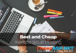 Best and Cheap Kentico 9.0.41 Hosting
