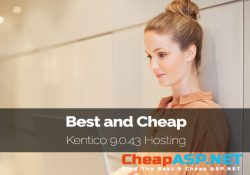 Best and Cheap Kentico 9.0.43 Hosting