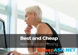 Best and Cheap Kentico 9.0.50 Hosting