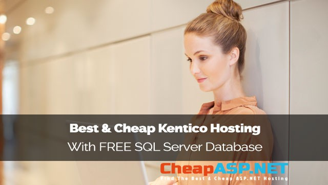 Best & Cheap Kentico Hosting With FREE SQL Server Database