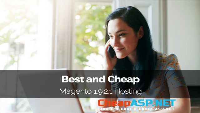 Best and Cheap Magento 1.9.2.1 Hosting