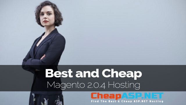 Best and Cheap Magento 2.0.4 Hosting
