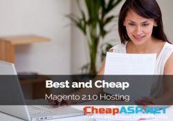 Best and Cheap Magento 2.1.0 Hosting