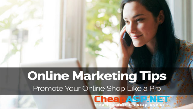 Online Marketing Tips - Promote Your Online Shop Like a Pro
