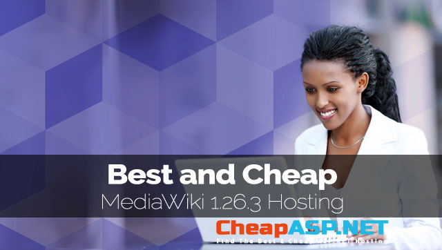 Best and Cheap MediaWiki 1.26.3 Hosting